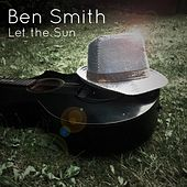 Play & Download Let the Sun by Ben Smith | Napster