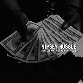 Bullets Ain't Got No Name Vol. 1 by Nipsey Hussle