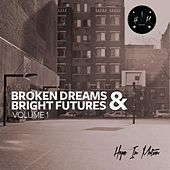 Play & Download Broken Dreams & Bright Futures, Vol. 1 by Various Artists | Napster