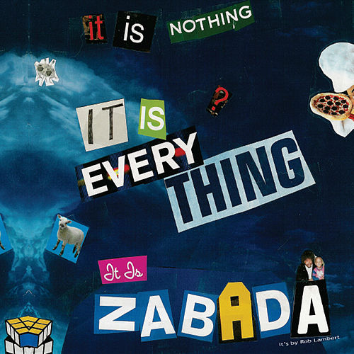 Play & Download It Is Nothing, It Is Everything, It Is Zabada by Rob Lambert | Napster