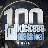 Play & Download 100 Kickass Classical Pieces by Various Artists | Napster