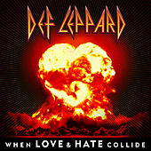 Play & Download When Love & Hate Collide - Single by Def Leppard | Napster