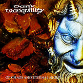 Play & Download Of Chaos and Eternal Night by Dark Tranquillity | Napster