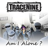 Am I Alone by Tracenine