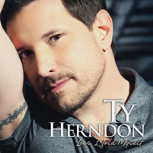 Play & Download Lies I Told Myself by Ty Herndon | Napster