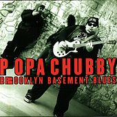 Brooklyn Basement Blues by Popa Chubby