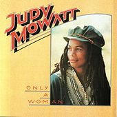 Only A Woman by Judy Mowatt