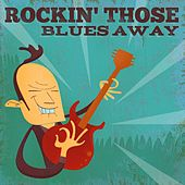 Rockin' Those Blues Away von Various Artists