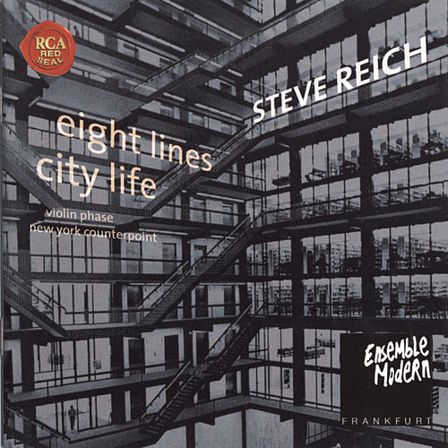 Steve Reich: City Life / 8 Lines by Various Artists