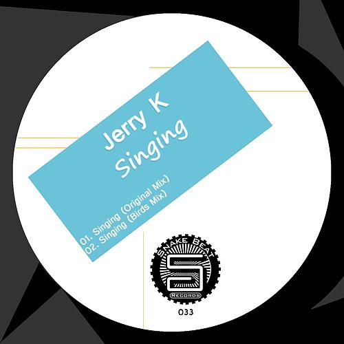 Singing by Jerry. K