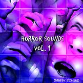 Play & Download Horror Sounds Vol. 1 by Dani W. Schmid | Napster