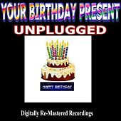 Play & Download Your Birthday Present - Unplugged by Various Artists | Napster