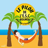 Play & Download Le Pilou de l'E.S.C Nouméa (Week-end d'Intégration) by Maurice Bitter | Napster
