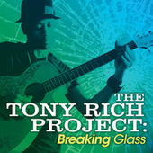Play & Download Breaking Glass by The Tony Rich Project | Napster