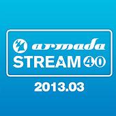 Play & Download Armada Stream 40 - 2013.03 by Various Artists | Napster
