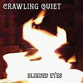 Play & Download Blinded Eyes by Crawling Quiet | Napster
