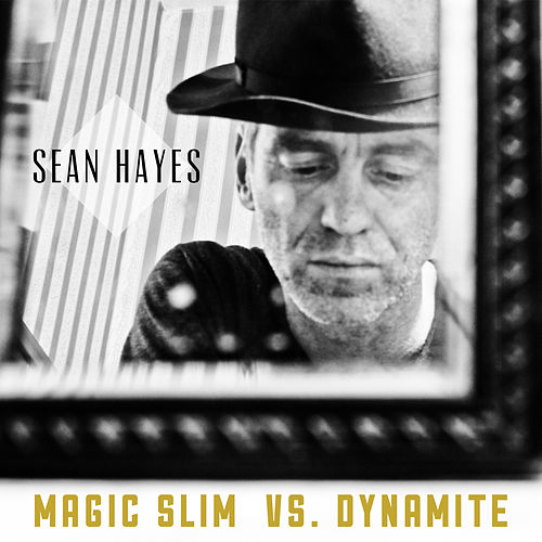 Play & Download Magic Slim vs. Dynamite by Sean Hayes | Napster