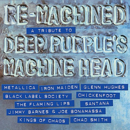 Play & Download Re-Machined – A Tribute to Deep Purple's Machine Head by Various Artists | Napster