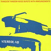 Play & Download Transient Random-Noise Bursts With Announcements by Stereolab | Napster