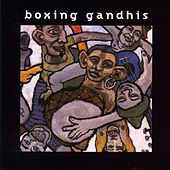 Play & Download Boxing Ghandis by Boxing Gandhis | Napster