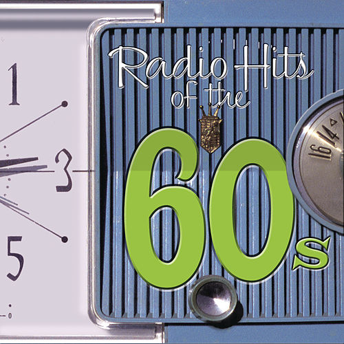 Play & Download Radio Hits Of the '60s by Various Artists | Napster