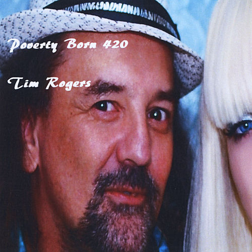 Play & Download Poverty Born 420 by Tim Rogers | Napster