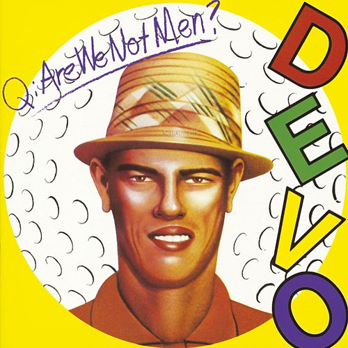 Play & Download Q: Are We Not Men? A: We Are Devo by DEVO | Napster