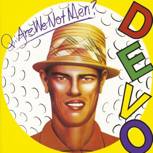 Q: Are We Not Men? A: We Are Devo by DEVO