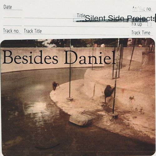 Play & Download Silent Side Projects by Besides Daniel | Napster