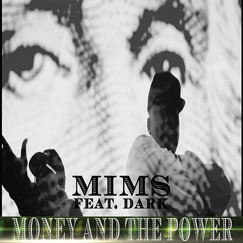 Play & Download Money and the Power (feat. Dark) by Mims | Napster