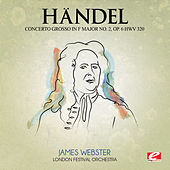 Handel: Concerto Grosso in F Major No. 2, Op. 6, Hwv 320 (Digitally Remastered) by London Festival Orchestra