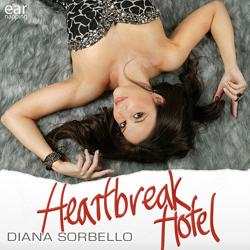 Play & Download Heartbreak Hotel by DIANA SORBELLO | Napster