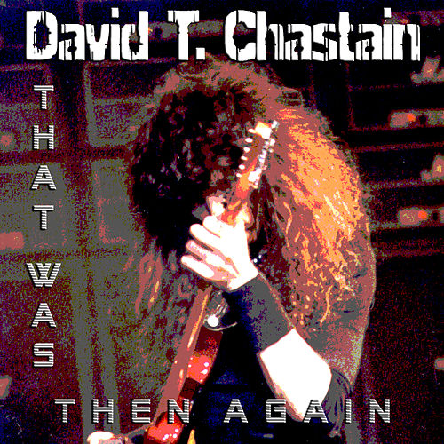 That Was Then Again by David T. Chastain
