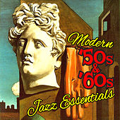 Modern 50's & 60's Jazz Essentials by Various Artists