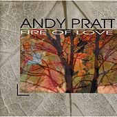 Play & Download Fire of Love by Andy Pratt | Napster