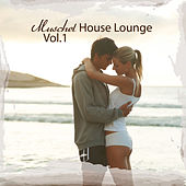 Play & Download Muschel House Lounge, Vol. 1 by Various Artists | Napster