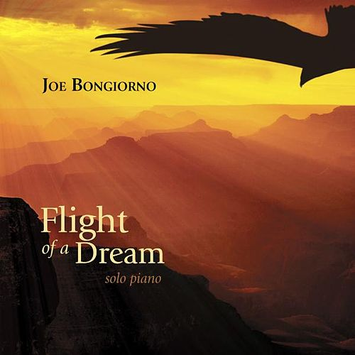 Play & Download Flight of a Dream - Solo Piano by Joe Bongiorno | Napster