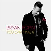 Play & Download You Can Make It by Bryan Popin | Napster