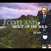 Scotland: Grace of the Wild by Bill Leslie