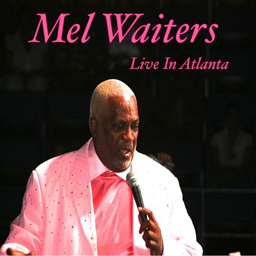 Play & Download Got My Whiskey (Live in Atlanta) by Mel Waiters | Napster