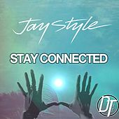 Play & Download Stay Connected by Jay Style | Napster