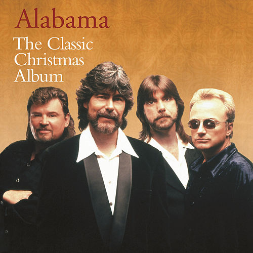 Play & Download The Classic Christmas Album by Alabama | Napster