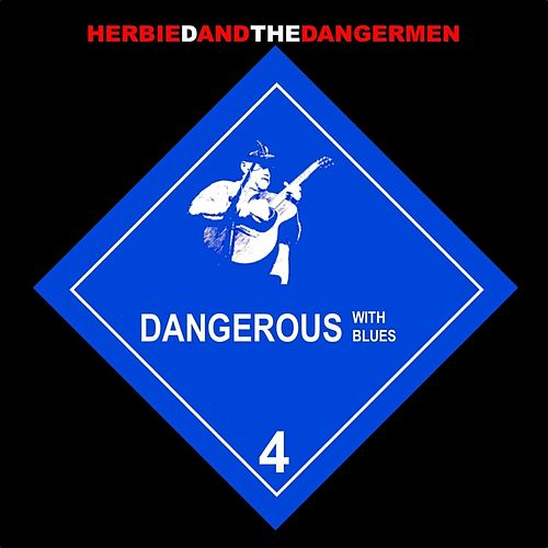 Dangerous With Blues by Herbie D and the Dangermen