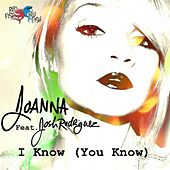 Play & Download I Know (You Know) [feat. Josh Rodriguez] by Joanna | Napster
