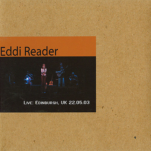 Play & Download Edinburgh, UK 22.05.03 by Eddi Reader | Napster