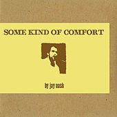 Play & Download Some Kind of Comfort by Jay Nash | Napster