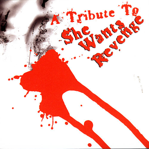 Play & Download A Tribute To She Wants Revenge by Various Artists | Napster