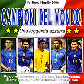 Play & Download Campioni Del Mondo! by Various Artists | Napster