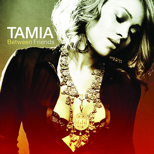 Between Friends by Tamia