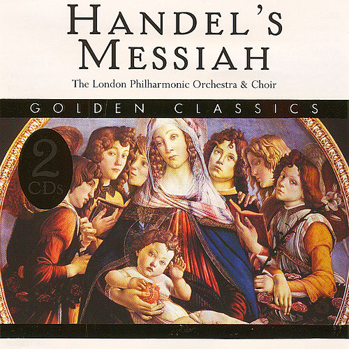 Play & Download Golden Classics: Handel's Messiah by London Philharmonic Orchestra | Napster